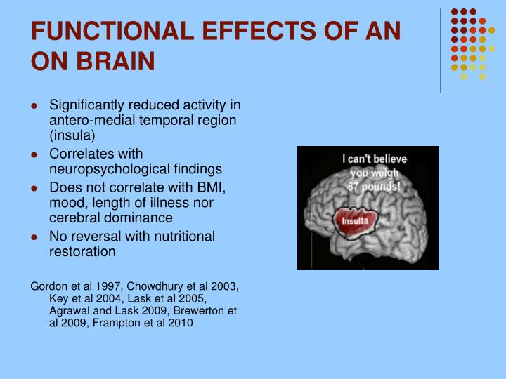 FUNCTIONAL EFFECTS OF AN ON BRAIN