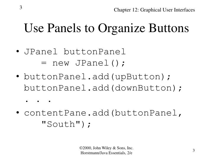 Use panels to organize buttons