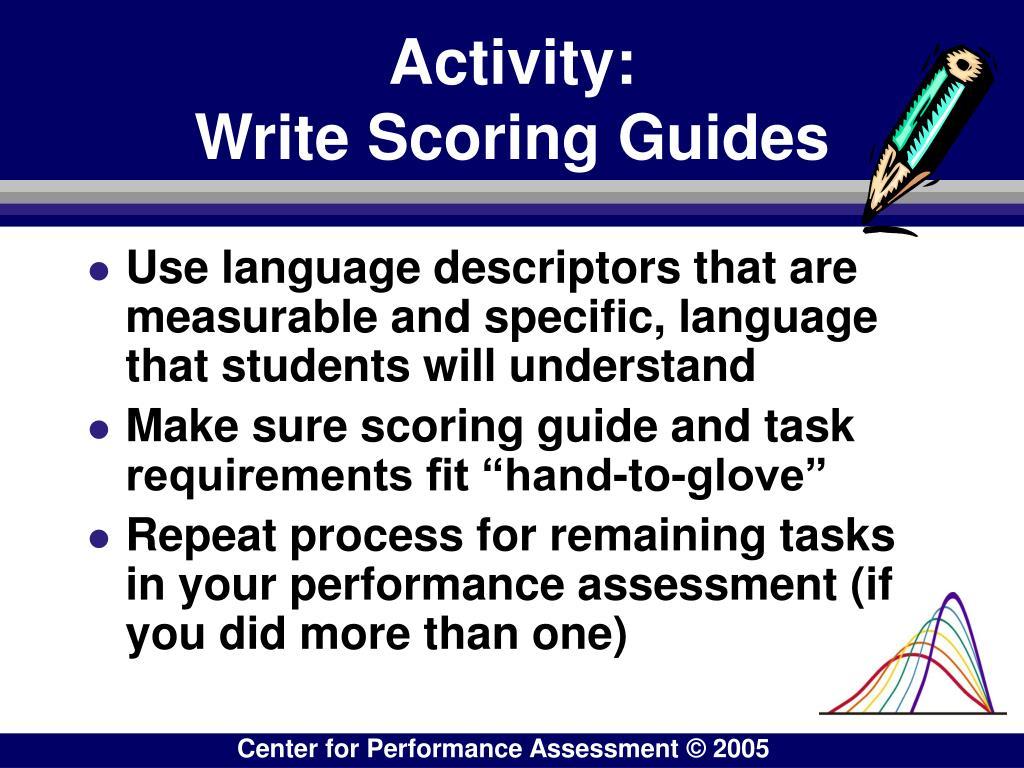 Activity:                          Write Scoring Guides