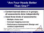 are four heads better than one149