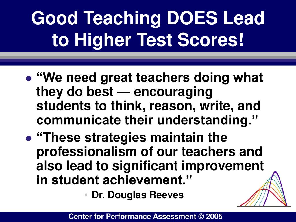 Good Teaching DOES Lead to Higher Test Scores!