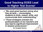 good teaching does lead to higher test scores