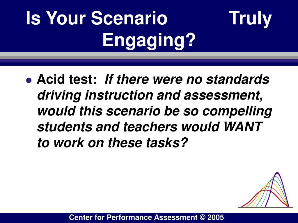 Is Your Scenario            Truly Engaging?
