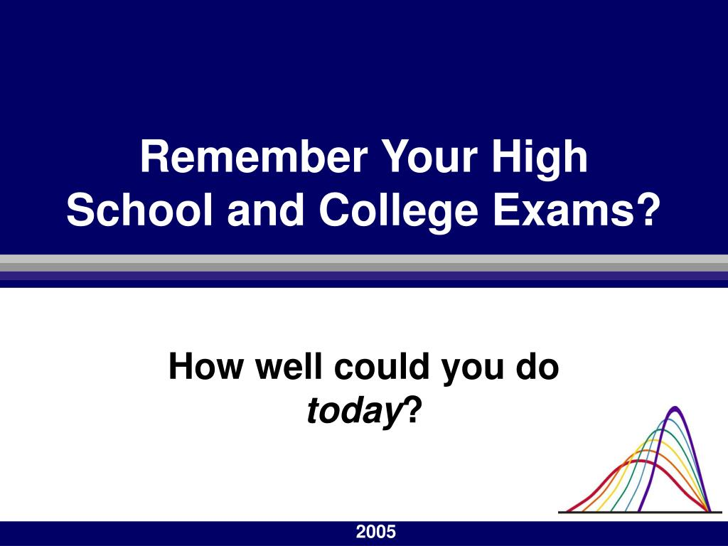 Remember Your High School and College Exams?