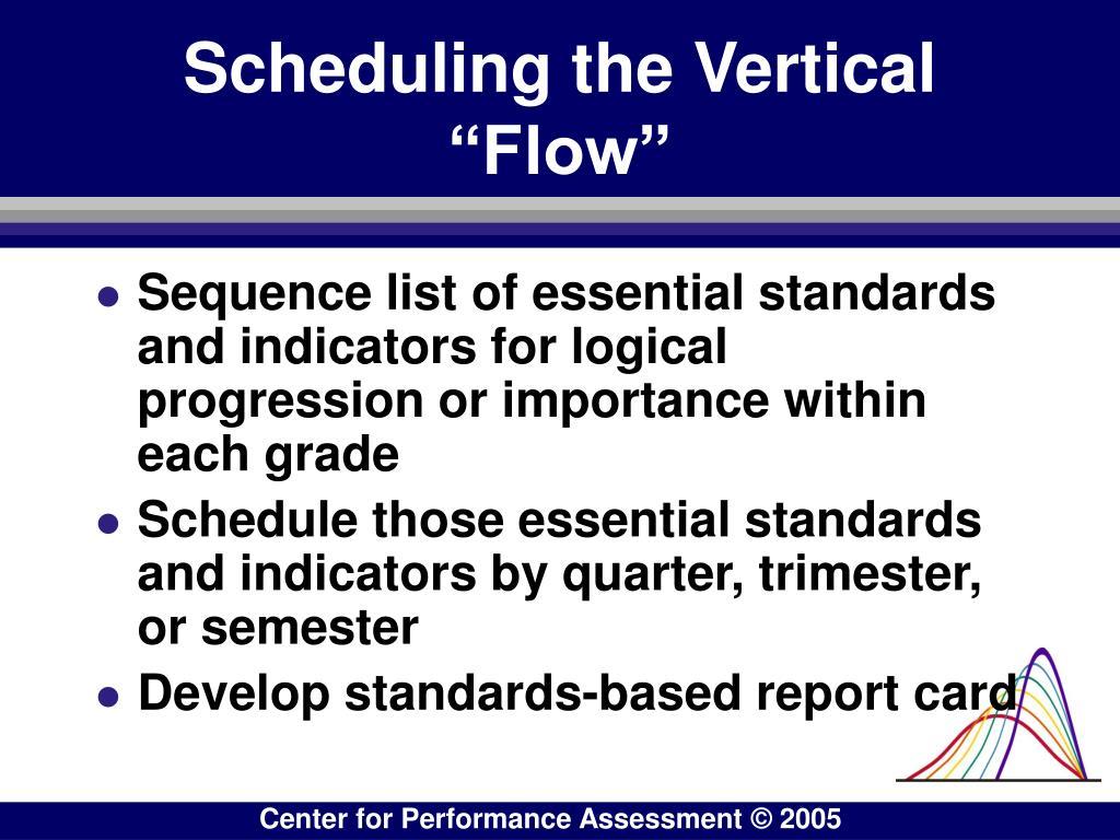 "Scheduling the Vertical ""Flow"""
