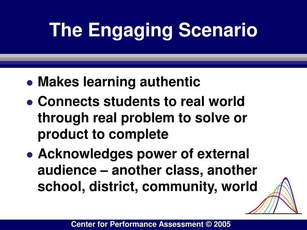 The Engaging Scenario