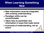 when learning something new