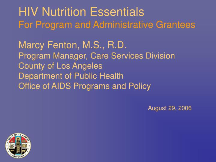 Hiv nutrition essentials for program and administrative grantees l.jpg
