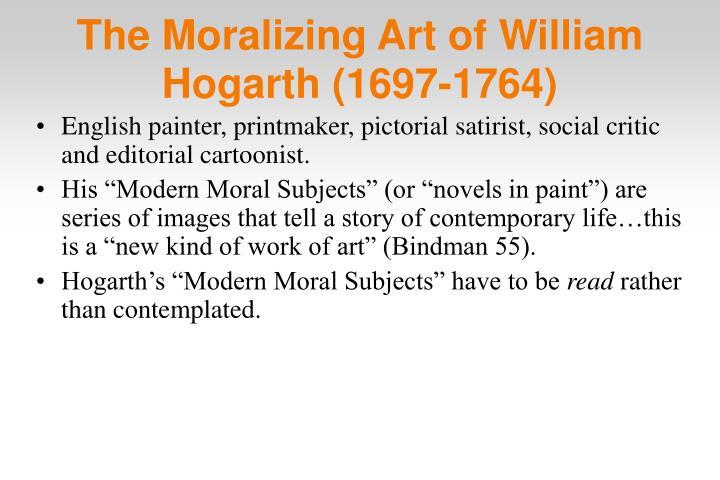 The Moralizing Art of William Hogarth (1697-1764)