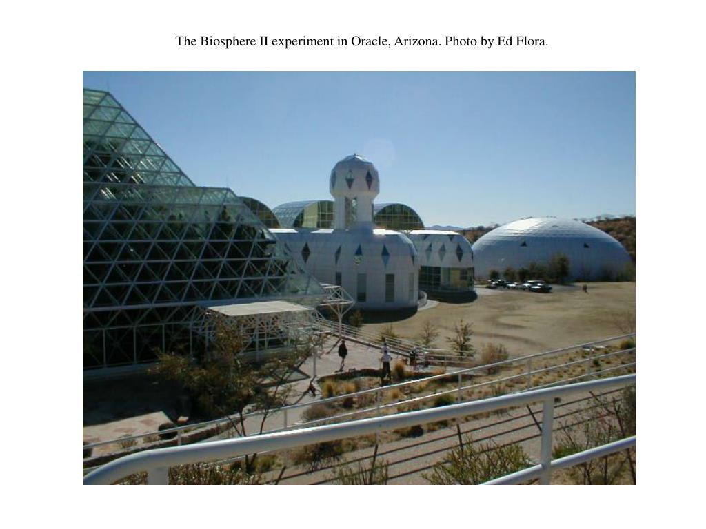 The Biosphere II experiment in Oracle, Arizona. Photo by Ed Flora.