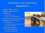 mammals few swimming adaptations