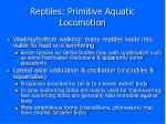 reptiles primitive aquatic locomotion