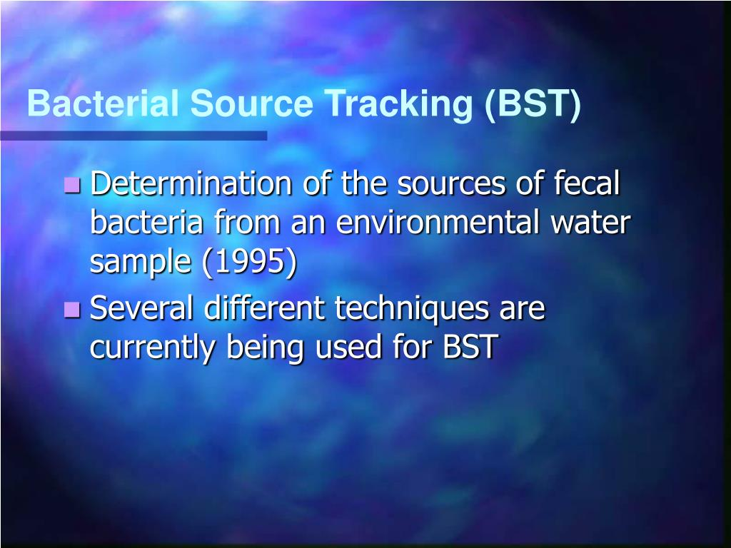 Bacterial Source Tracking (BST)