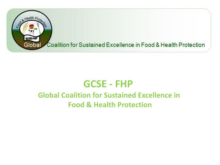 gcse fhp global coalition for sustained excellence in food health protection