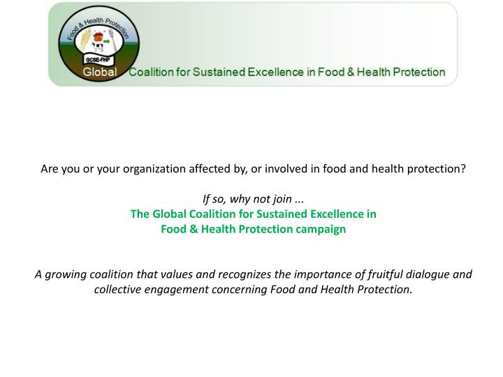 Are you or your organization affected by, or involved in food and health protection?