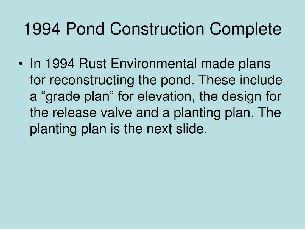1994 Pond Construction Complete