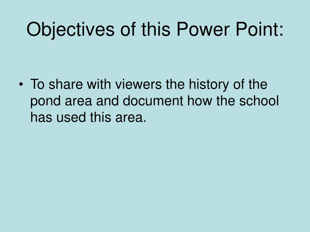 Objectives of this Power Point: