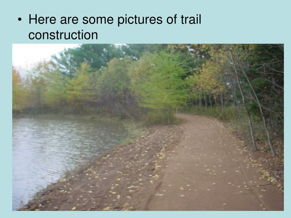 Here are some pictures of trail construction