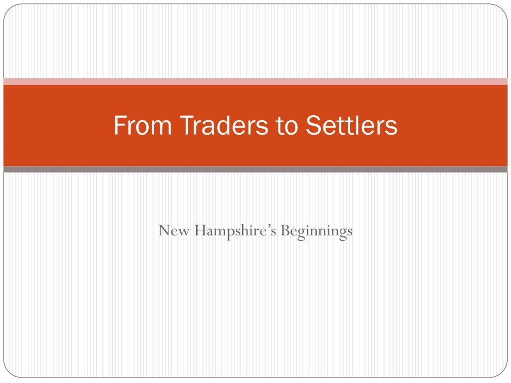 From Traders to Settlers