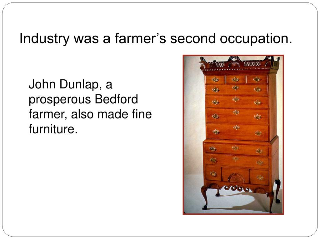 Industry was a farmers second occupation.