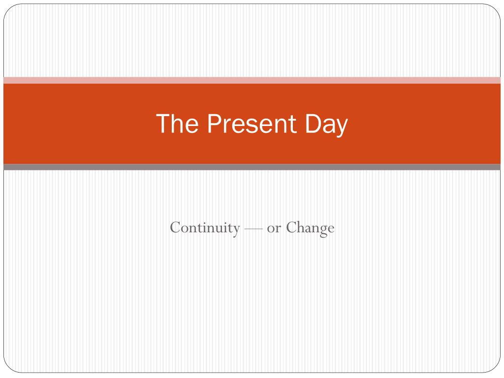 The Present Day