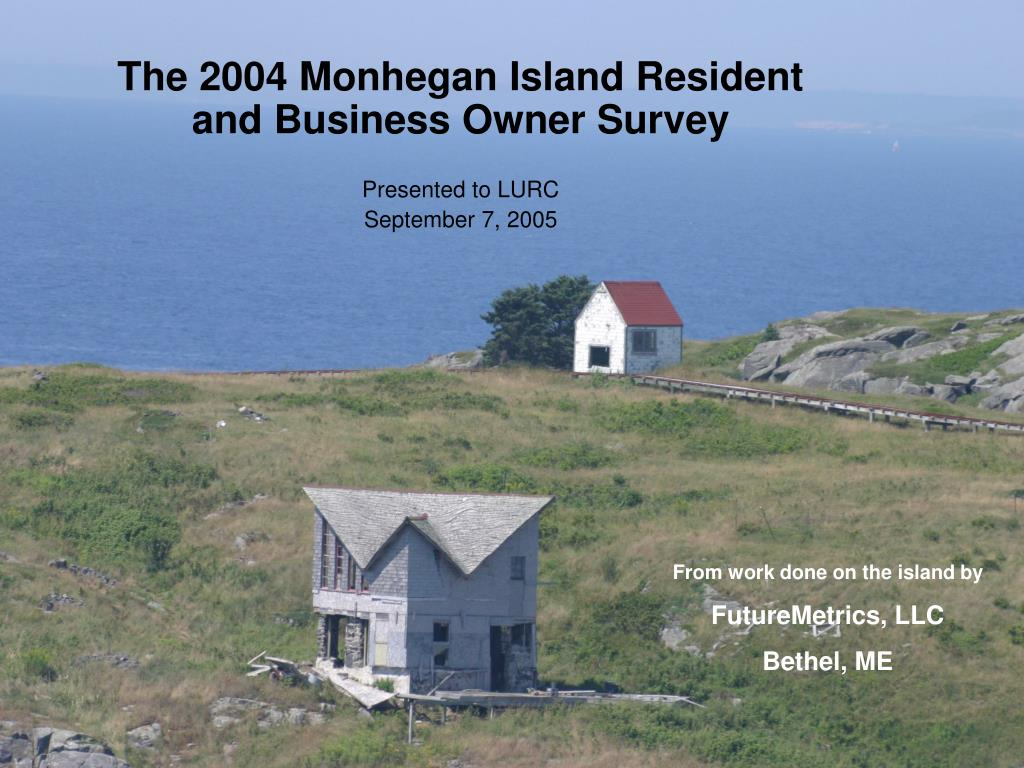 The 2004 Monhegan Island Resident and Business Owner Survey
