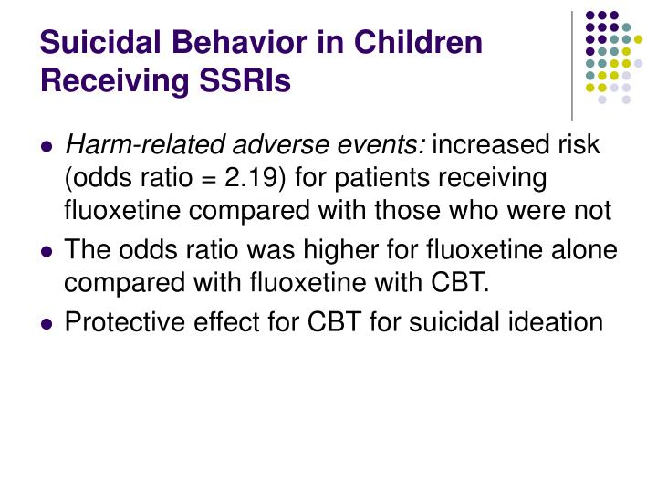 Suicidal Behavior in Children Receiving SSRIs