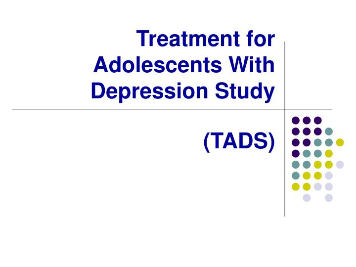 Treatment for Adolescents With