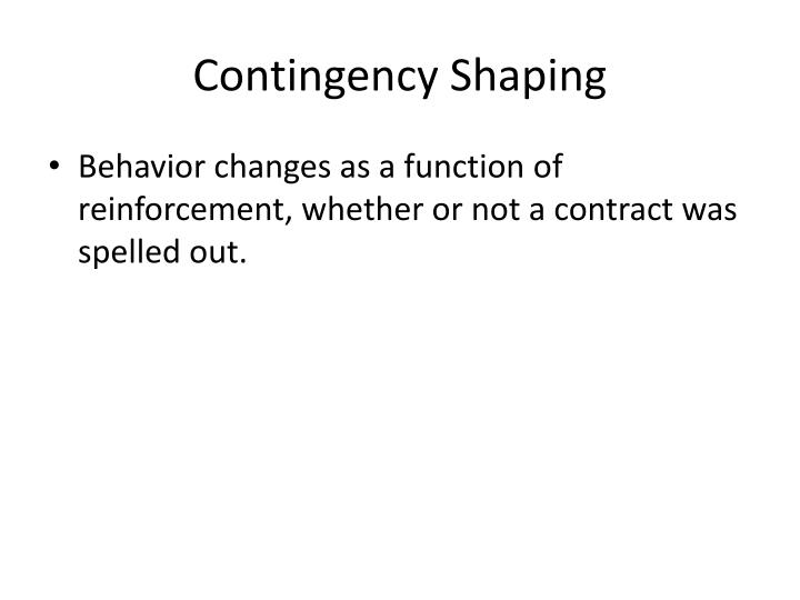 Contingency Shaping