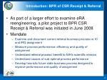 introduction bpr of csr receipt referral