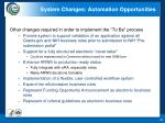 system changes automation opportunities