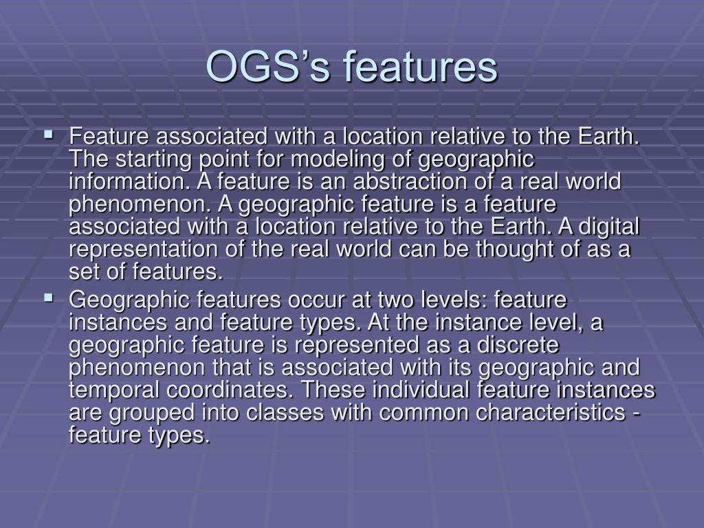 OGS's features