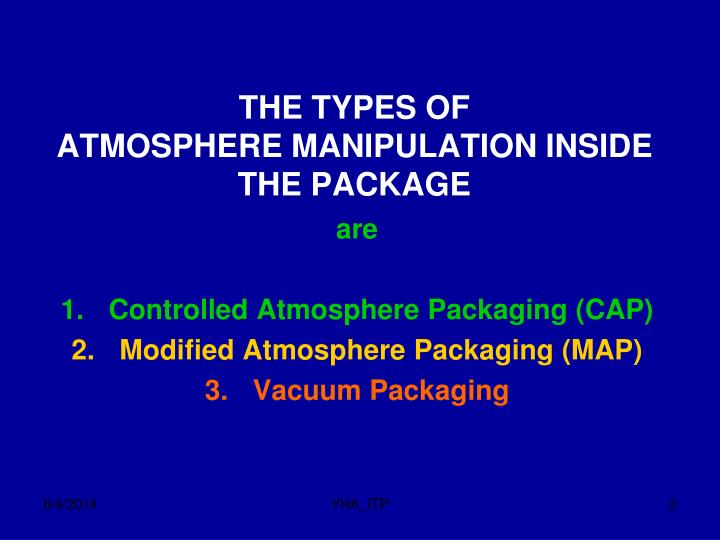 The types of atmosphere manipulation inside the package