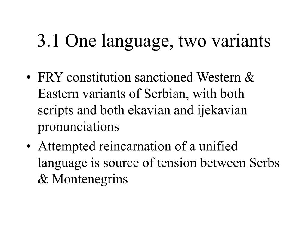 3.1 One language, two variants
