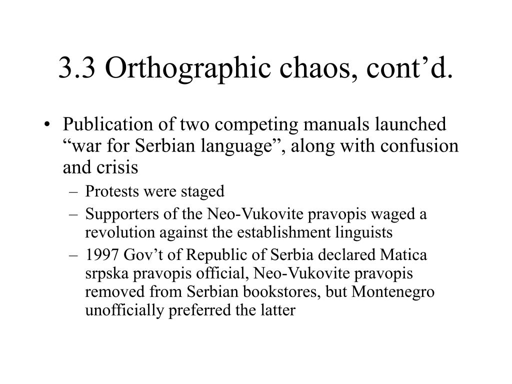 3.3 Orthographic chaos, cont'd.