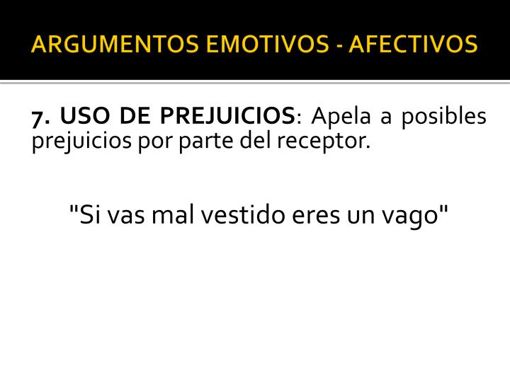 ARGUMENTOS EMOTIVOS - AFECTIVOS