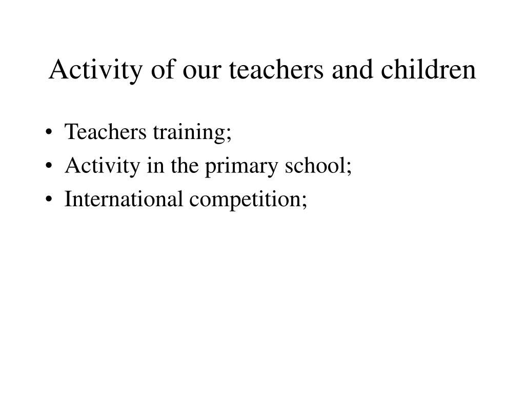Activity of our teachers and children