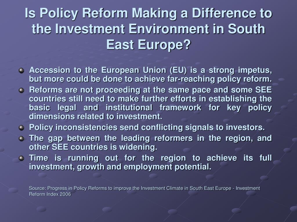Accession to the European Union (EU) is a strong impetus, but more could be done to achieve far-reaching policy reform.