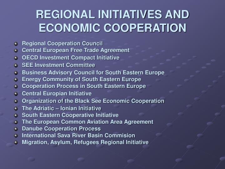 Regional initiatives and economic cooperation l.jpg