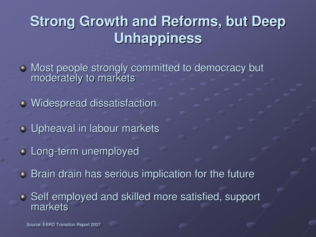 Strong Growth and Reforms, but Deep Unhappiness
