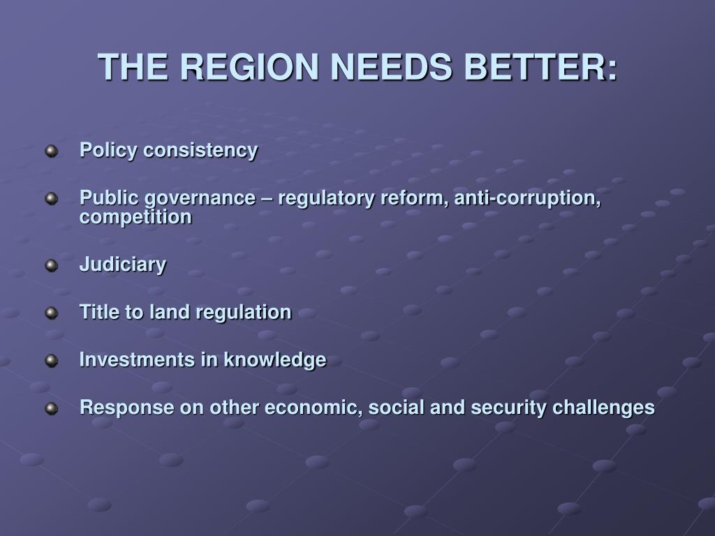 THE REGION NEEDS BETTER: