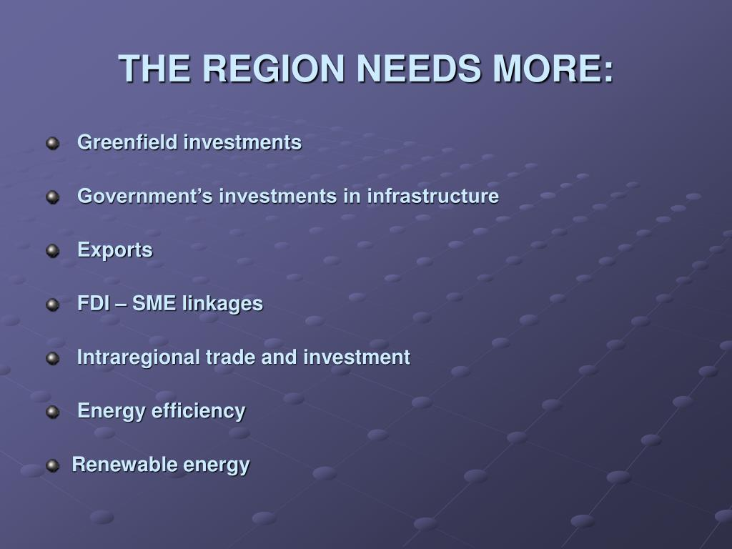 THE REGION NEEDS MORE: