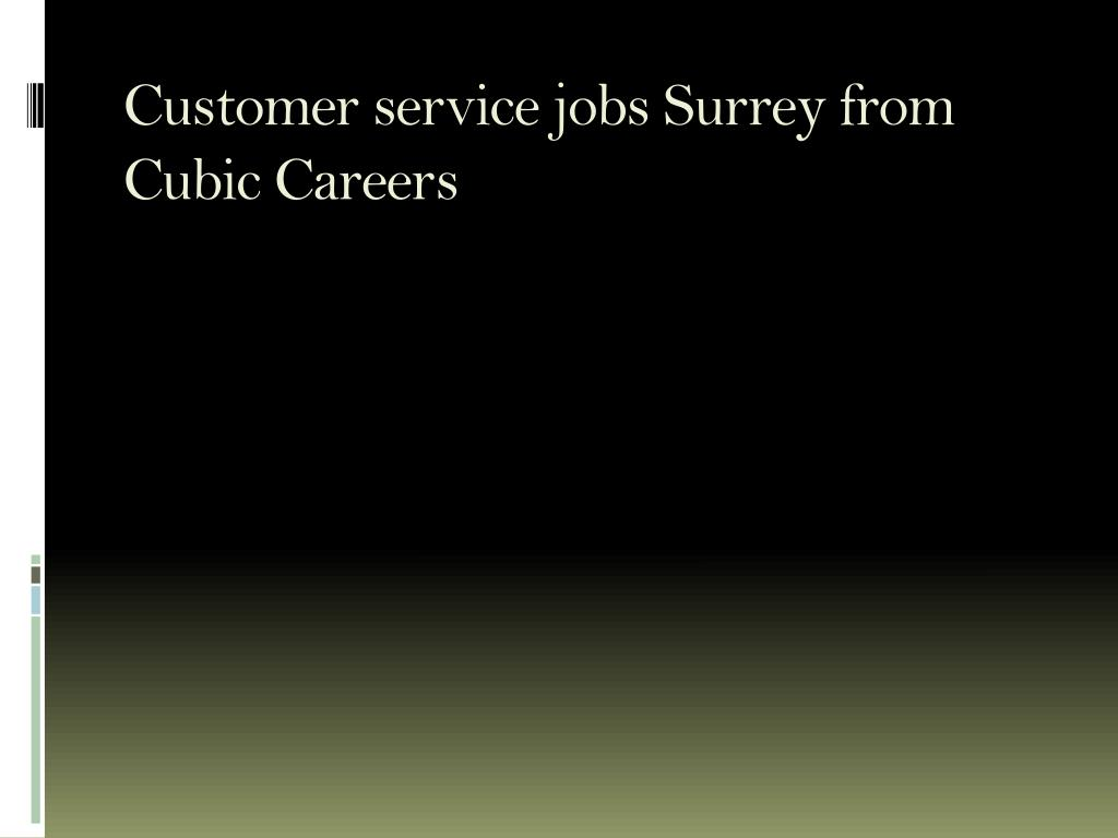 Customer service jobs Surrey from Cubic Careers