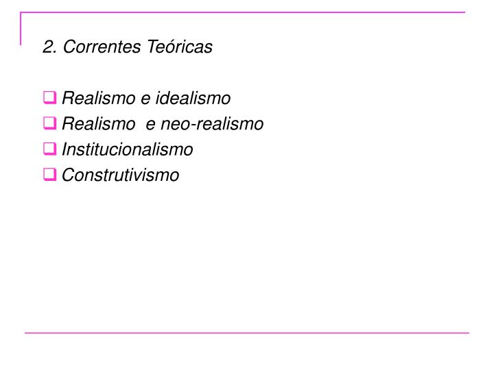 2. Correntes Teóricas