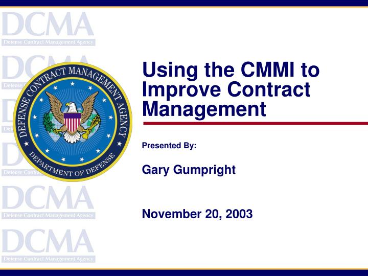 Using the CMMI to Improve Contract Management