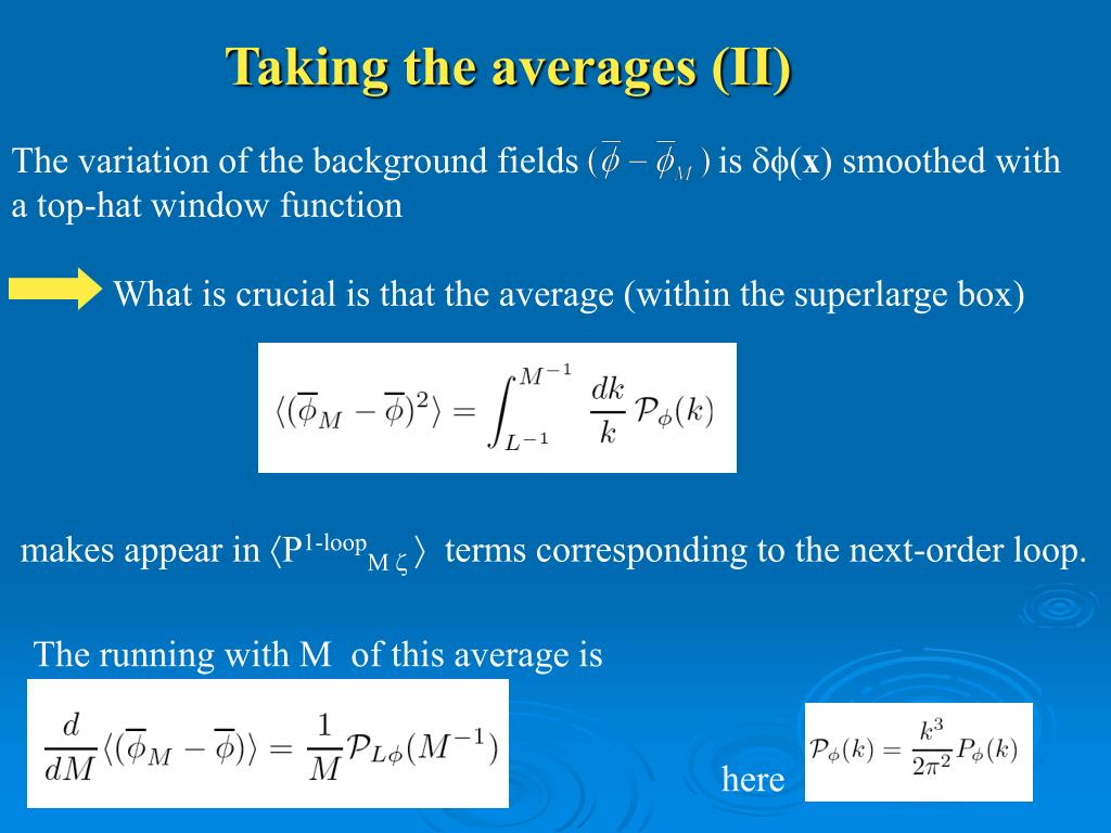 Taking the averages (II)