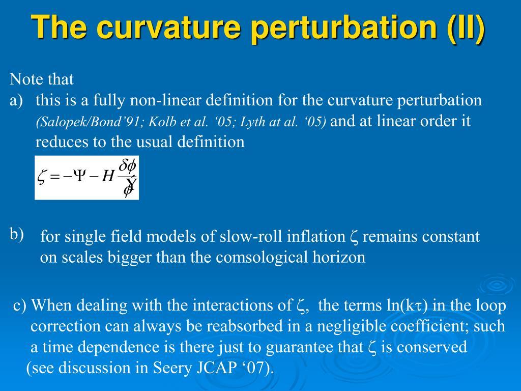 The curvature perturbation (II)