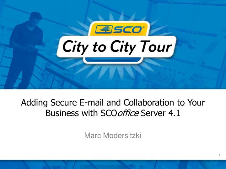 Adding secure e mail and collaboration to your business with sco office server 4 1