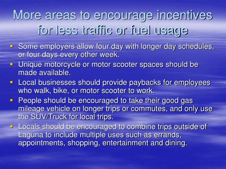 More areas to encourage incentives for less traffic or fuel usage