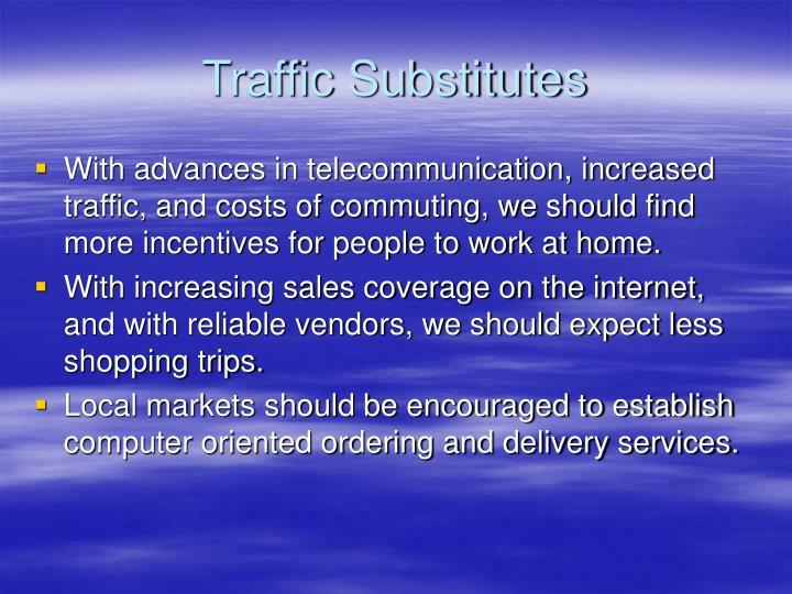 Traffic Substitutes